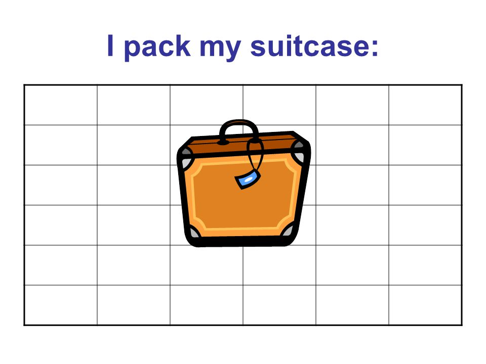 I pack my suitcase: