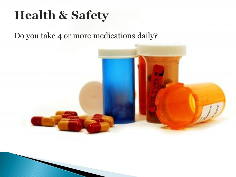 Do you take 4 or more medications daily