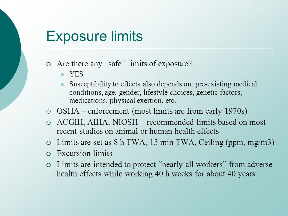 Exposure limits Are there any safe limits of exposure.