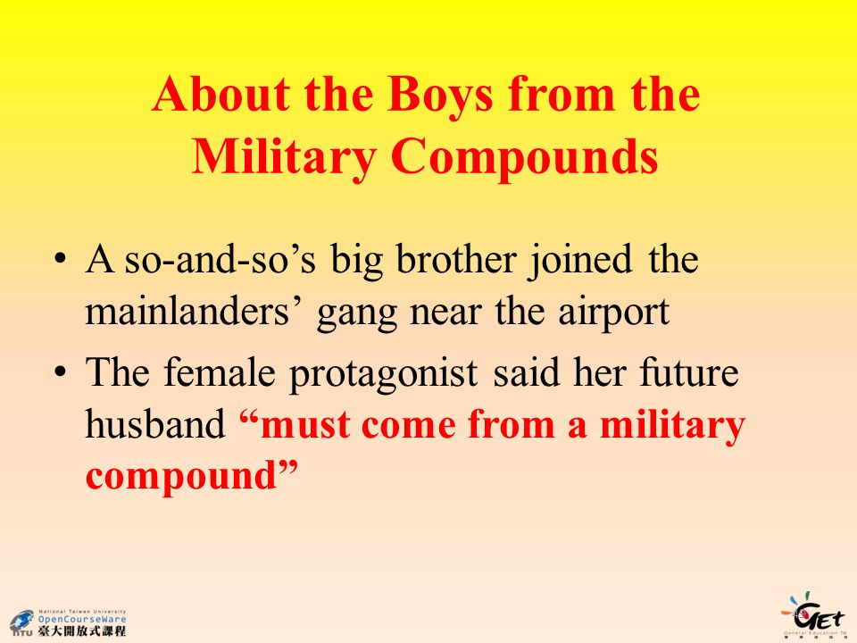 About the Boys from the Military Compounds 49 A so-and-sos big brother joined the mainlanders gang near the airport The female protagonist said her future husband must come from a military compound