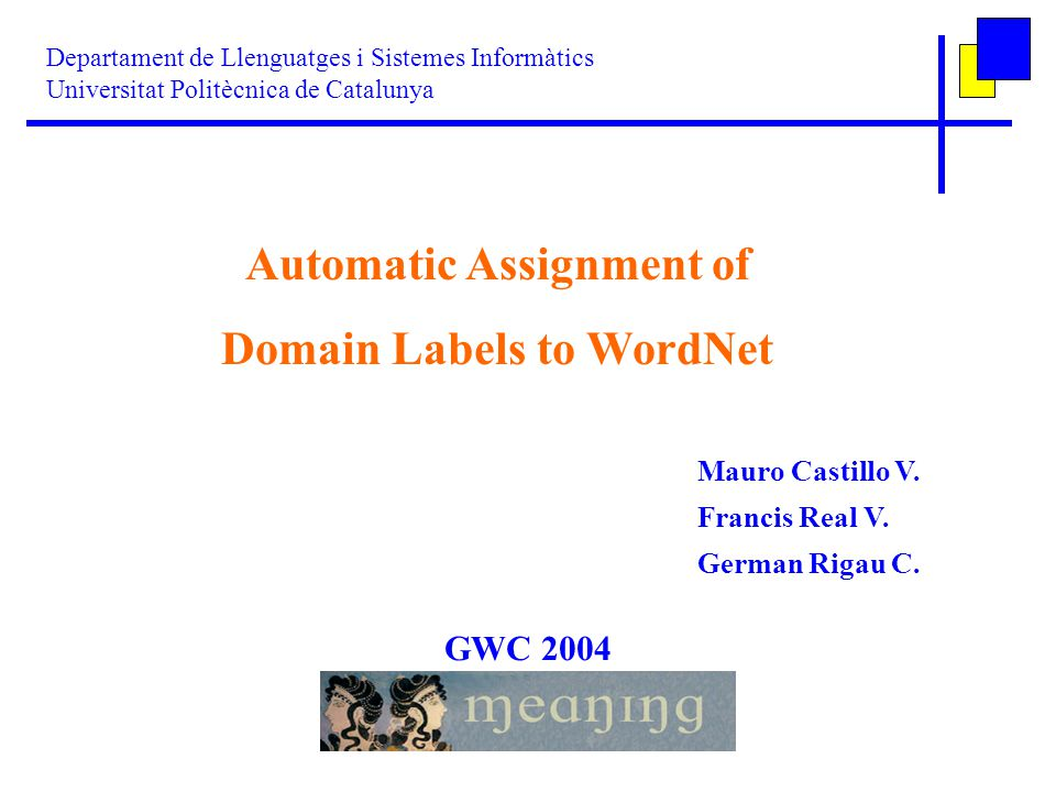 Automatic Assignment of Domain Labels to WordNet Mauro Castillo V.