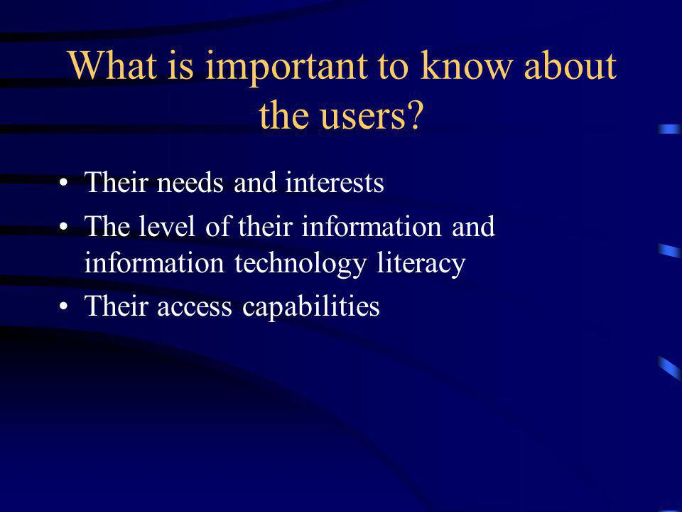 What is important to know about the users.