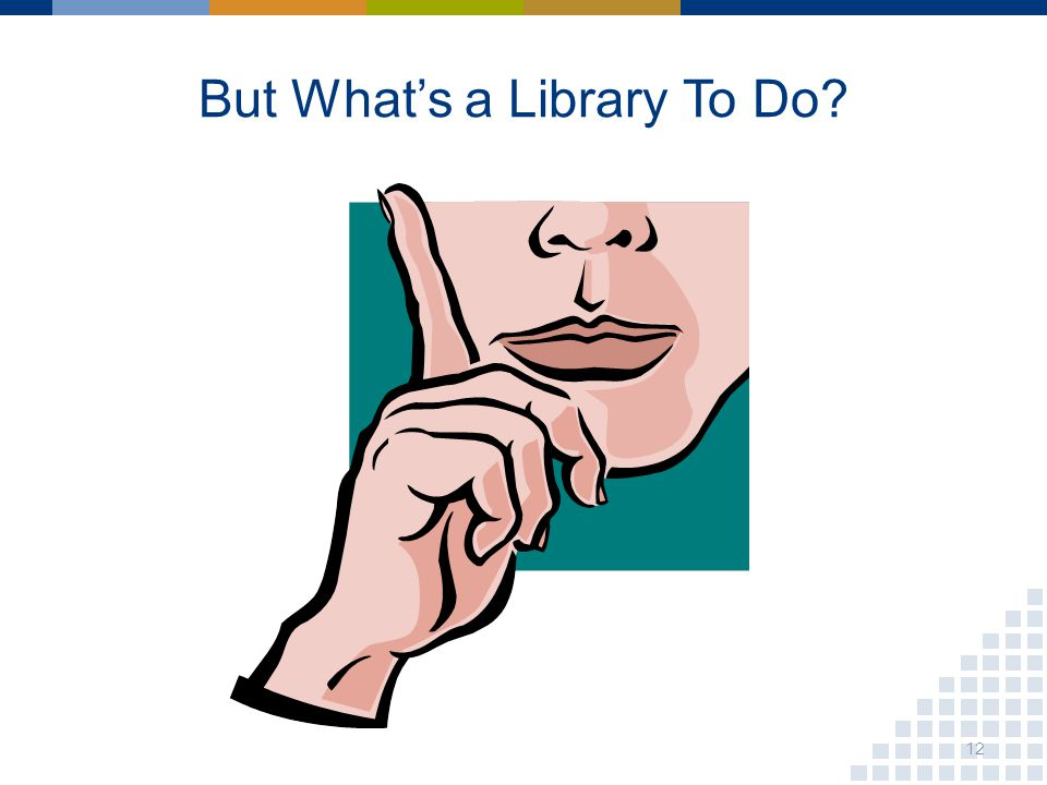 But Whats a Library To Do 12