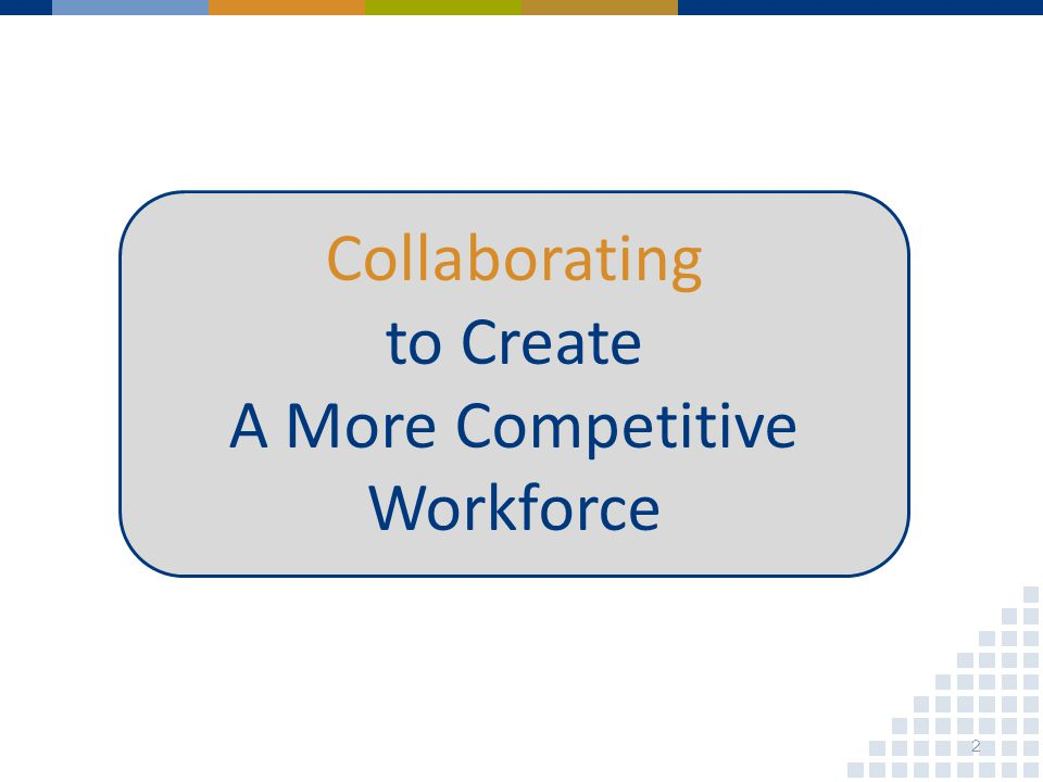Collaborating to Create A More Competitive Workforce 2