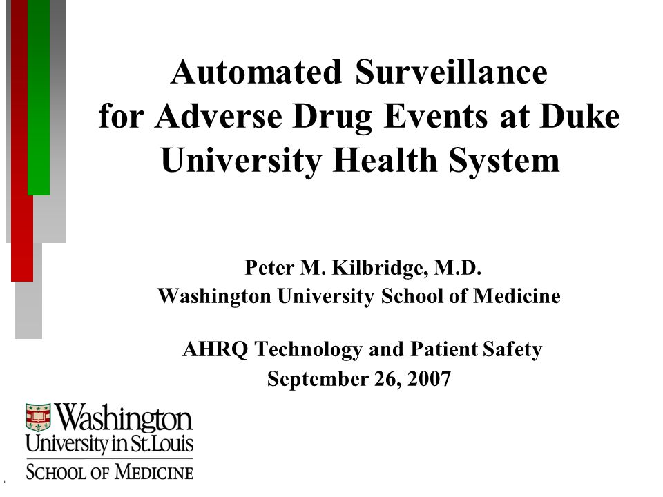 Automated Surveillance for Adverse Drug Events at Duke University Health System Peter M.