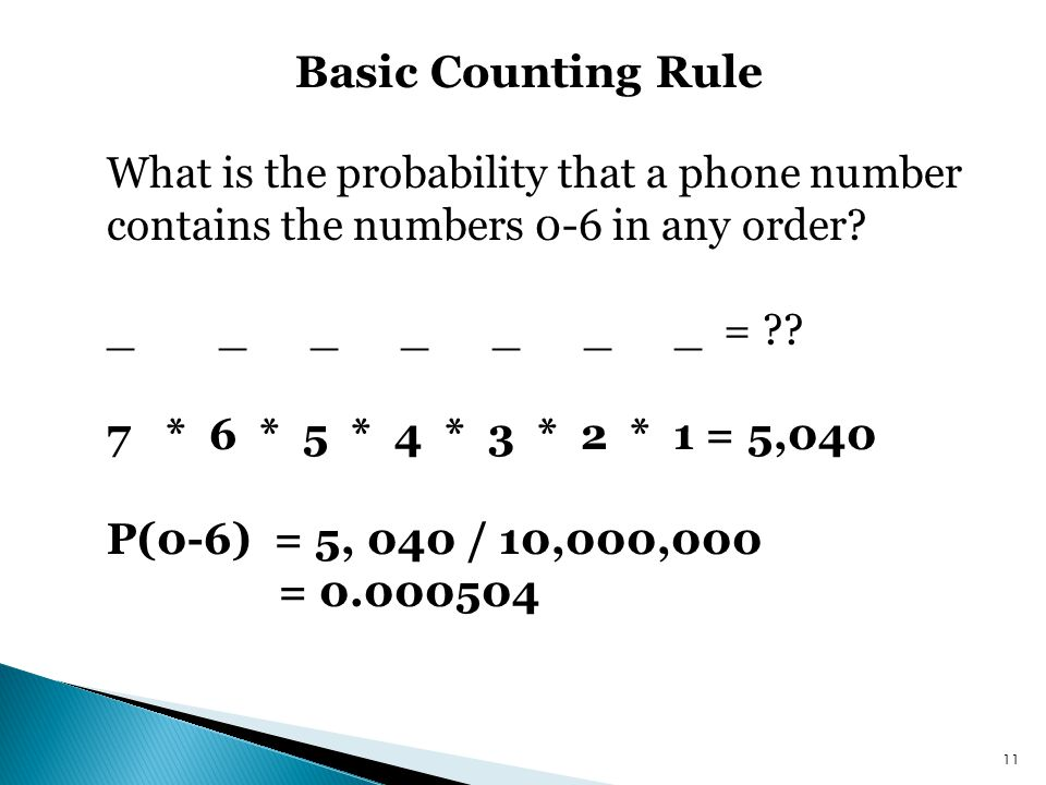 Basic Counting Rule What is the probability that a phone number contains the numbers 0-6 in any order.
