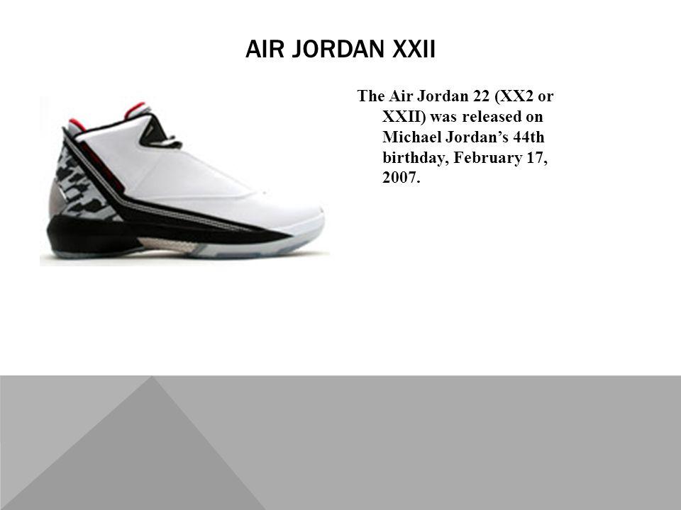 c5af0b6bef3c The Air Jordan 22 (XX2 or XXII) was released on Michael Jordans 44th  birthday