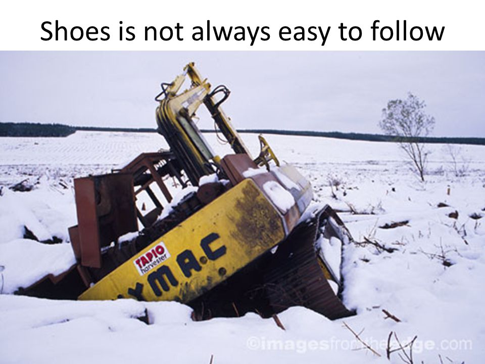 Shoes is not always easy to follow