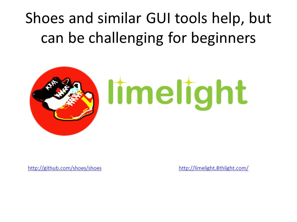 Shoes and similar GUI tools help, but can be challenging for beginners http://limelight.8thlight.com/http://github.com/shoes/shoes