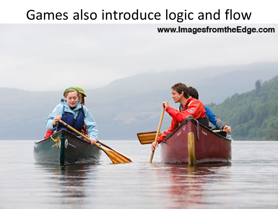Games also introduce logic and flow