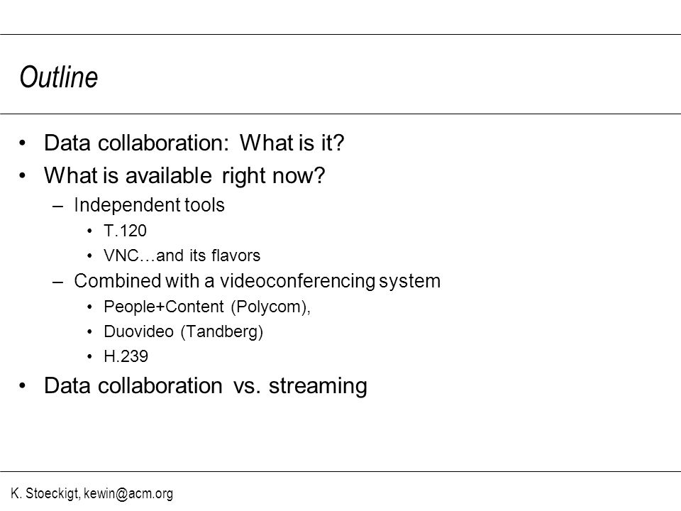 K. Stoeckigt, kewin@acm.org Outline Data collaboration: What is it.