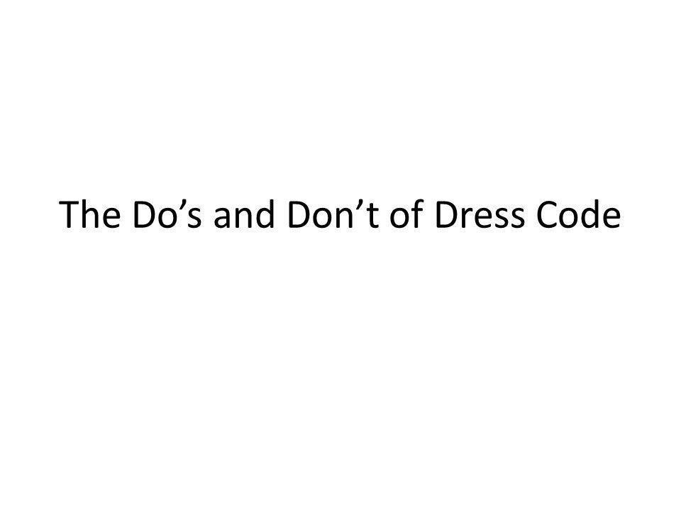 The Dos and Dont of Dress Code