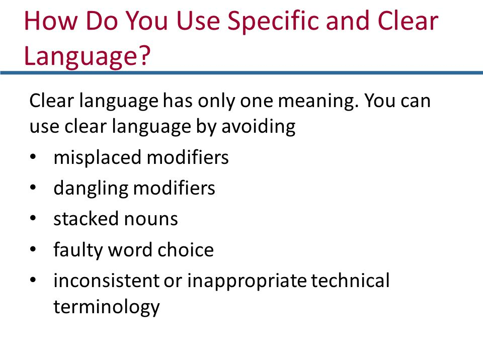 How Do You Use Specific and Clear Language. Clear language has only one meaning.