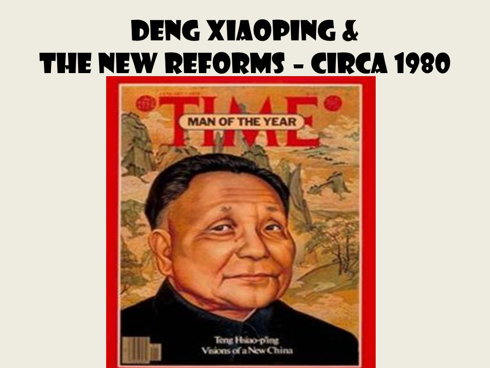 Deng xiaoping & the New reforms – Circa 1980