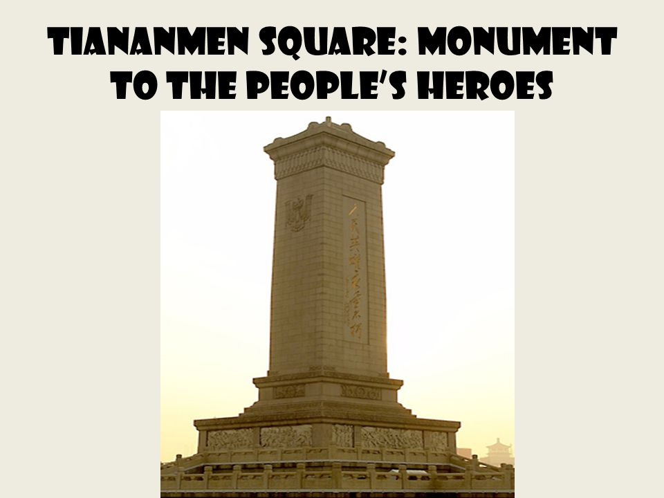 Tiananmen Square: Monument to the Peoples Heroes