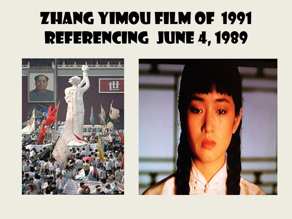 Zhang Yimou film of 1991 Referencing June 4, 1989