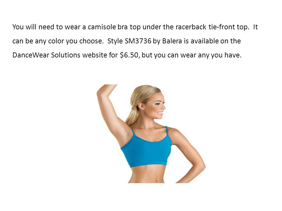 You will need to wear a camisole bra top under the racerback tie-front top.