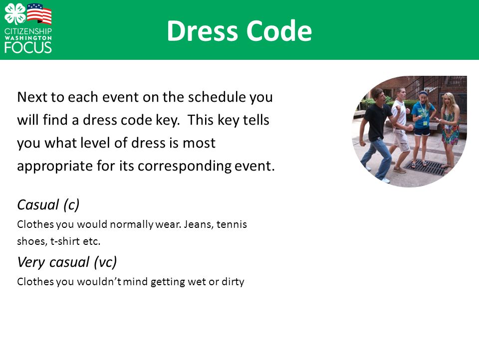 Dress Code Next to each event on the schedule you will find a dress code key.
