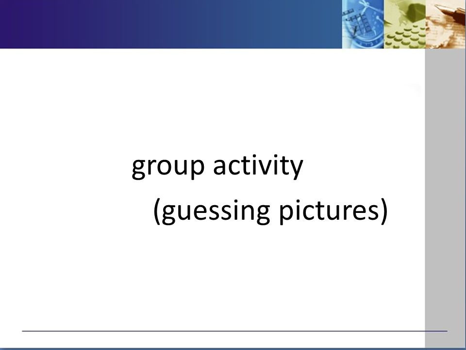 group activity (guessing pictures)