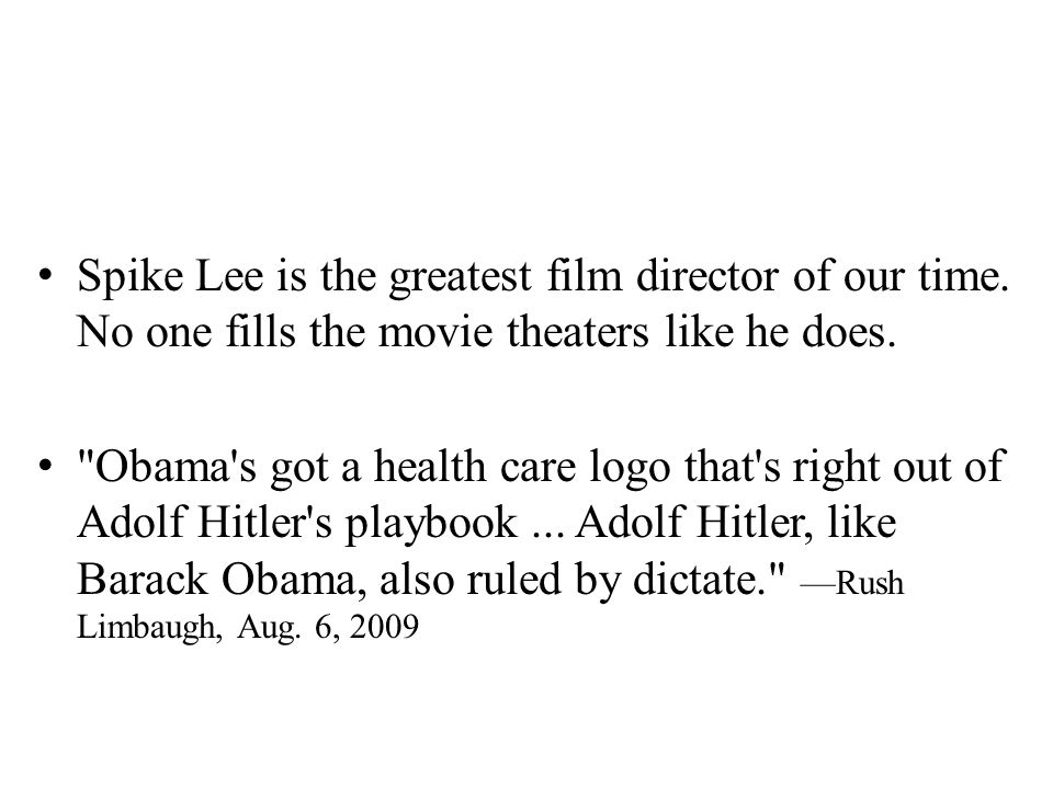 Spike Lee is the greatest film director of our time.