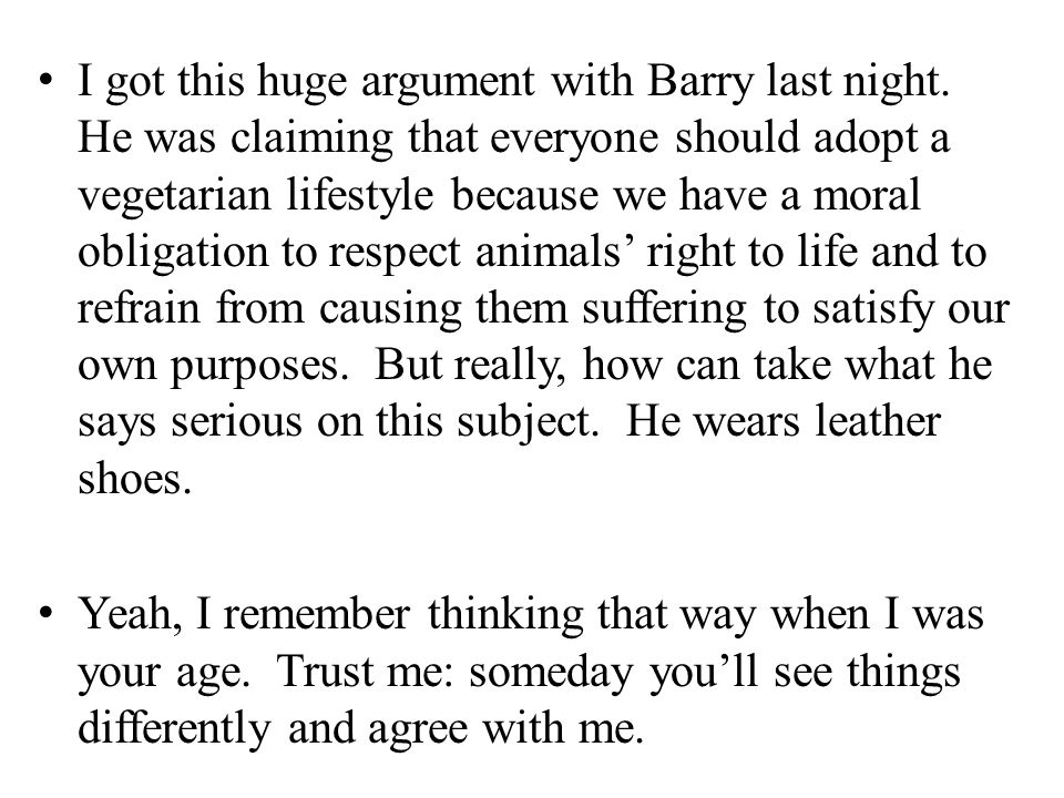I got this huge argument with Barry last night.