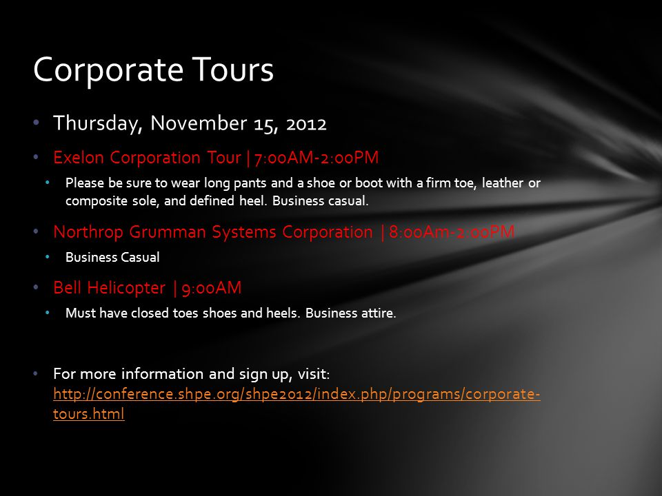 Thursday, November 15, 2012 Exelon Corporation Tour | 7:00AM-2:00PM Please be sure to wear long pants and a shoe or boot with a firm toe, leather or composite sole, and defined heel.