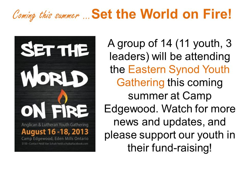 A group of 14 (11 youth, 3 leaders) will be attending the Eastern Synod Youth Gathering this coming summer at Camp Edgewood.