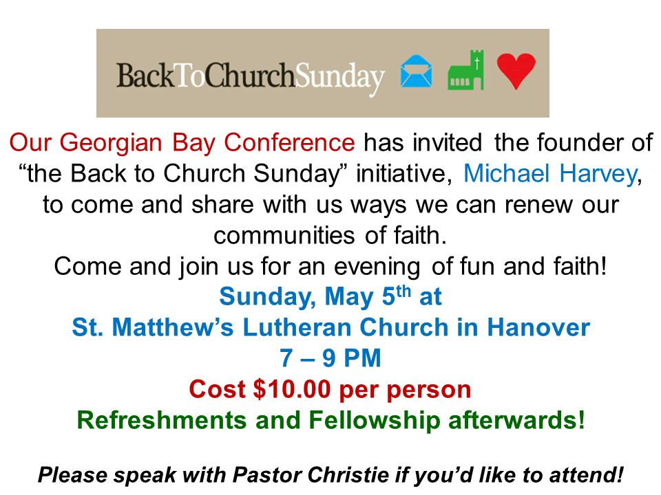 Our Georgian Bay Conference has invited the founder of the Back to Church Sunday initiative, Michael Harvey, to come and share with us ways we can renew our communities of faith.