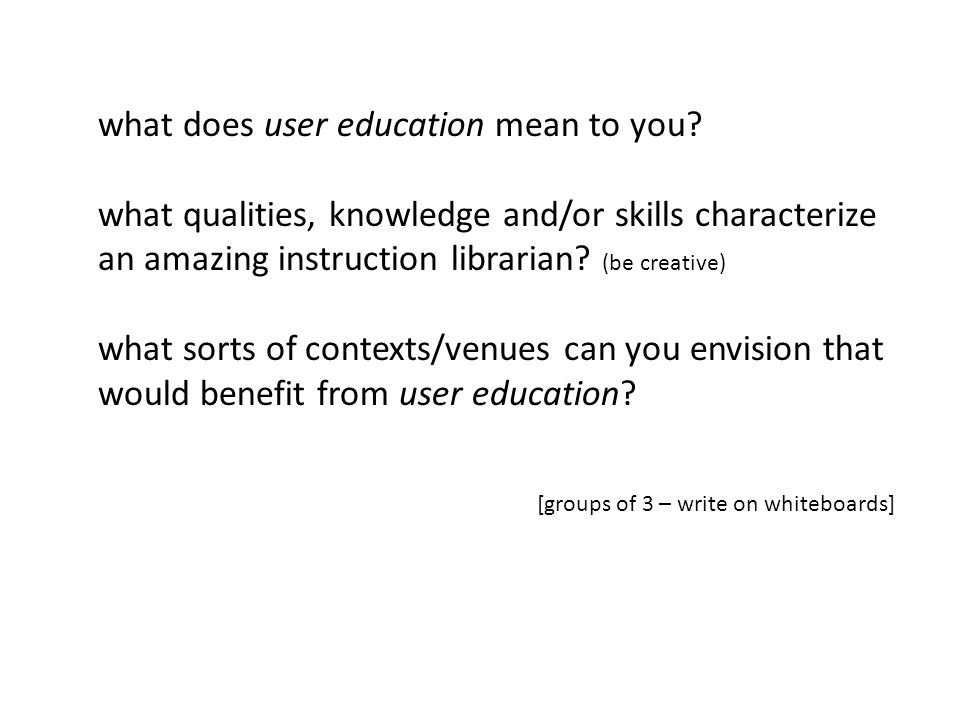 what does user education mean to you.