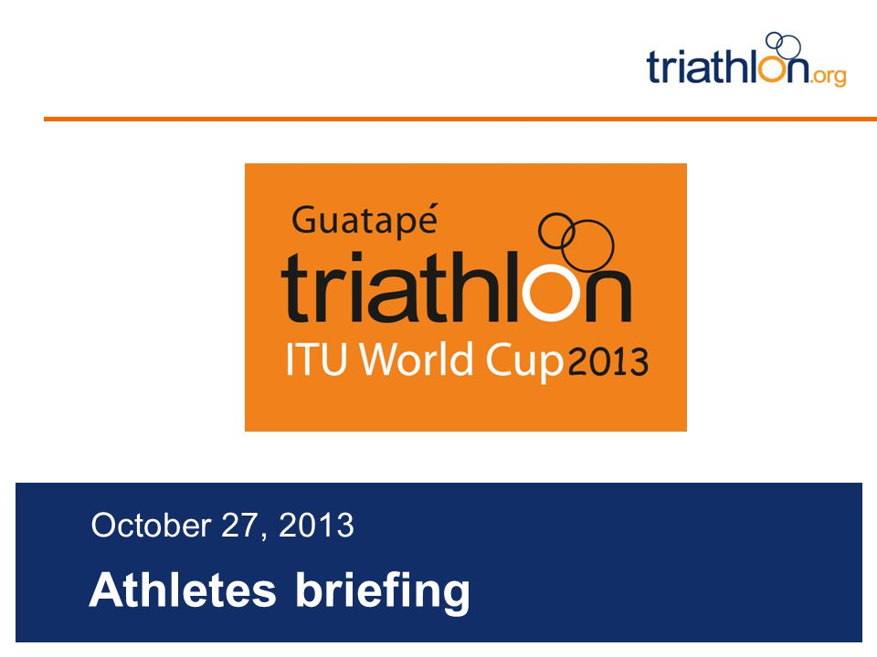 Athletes briefing October 27, 2013