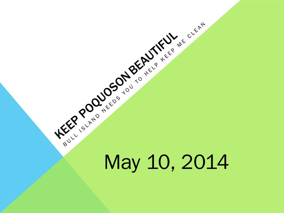 KEEP POQUOSON BEAUTIFUL BULL ISLAND NEEDS YOU TO HELP KEEP ME CLEAN May 10, 2014