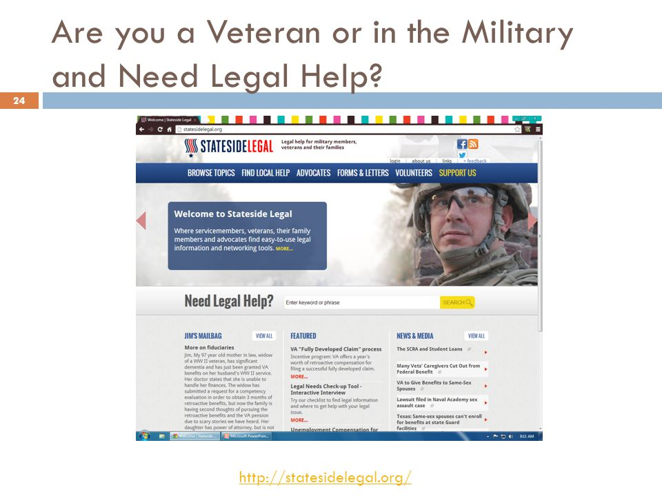 Are you a Veteran or in the Military and Need Legal Help http://statesidelegal.org/ 24