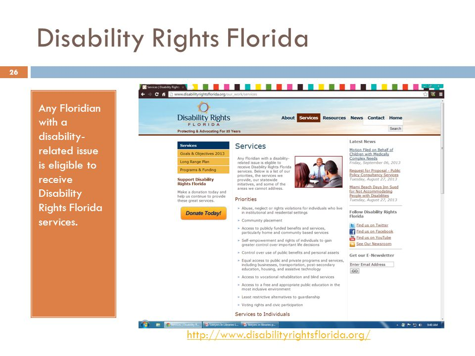 Disability Rights Florida Any Floridian with a disability- related issue is eligible to receive Disability Rights Florida services.