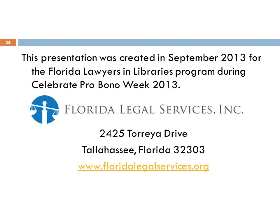 This presentation was created in September 2013 for the Florida Lawyers in Libraries program during Celebrate Pro Bono Week 2013.