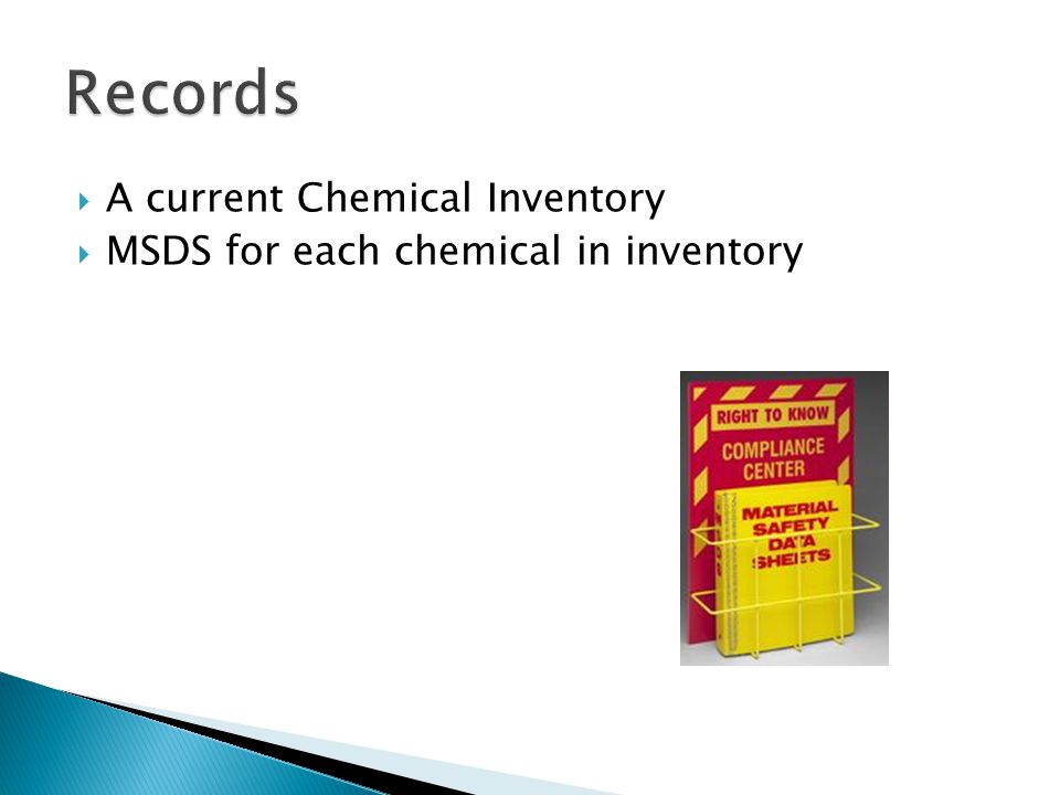 A current Chemical Inventory MSDS for each chemical in inventory