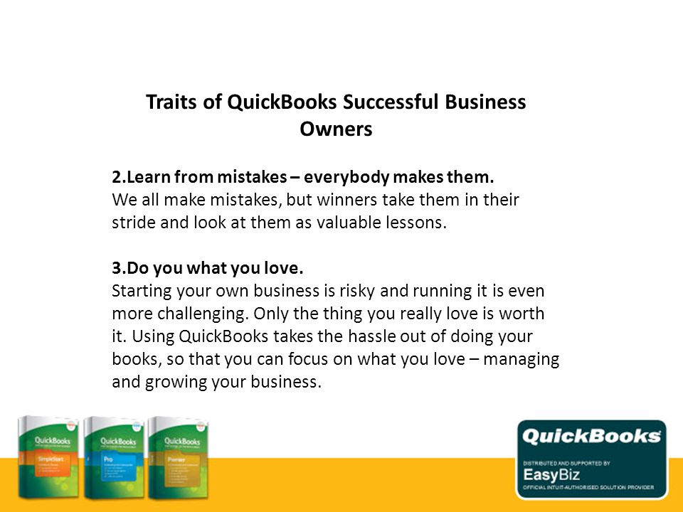 Traits of QuickBooks Successful Business Owners 2.Learn from mistakes – everybody makes them.