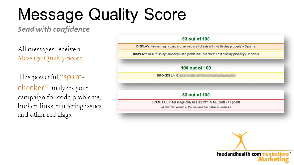 Message Quality Score Send with confidence All messages receive a Message Quality Score.