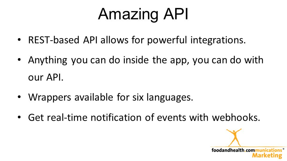 Amazing API REST-based API allows for powerful integrations.