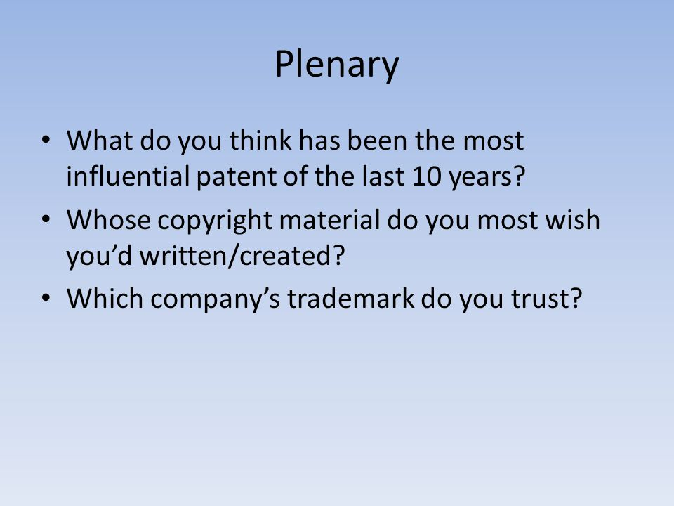 Plenary What do you think has been the most influential patent of the last 10 years.