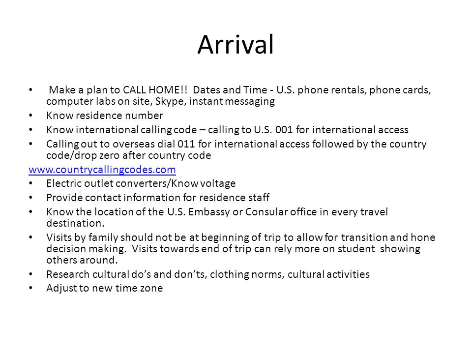 Arrival Make a plan to CALL HOME!. Dates and Time - U.S.