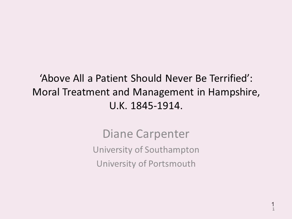 Above All a Patient Should Never Be Terrified: Moral Treatment and Management in Hampshire, U.K.