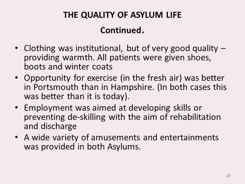 THE QUALITY OF ASYLUM LIFE Continued.