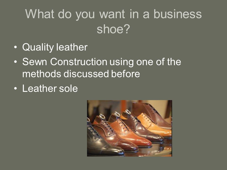 What do you want in a business shoe.