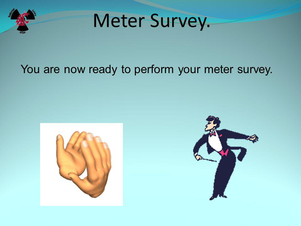 Survey meter use. Use of Survey Meter review.