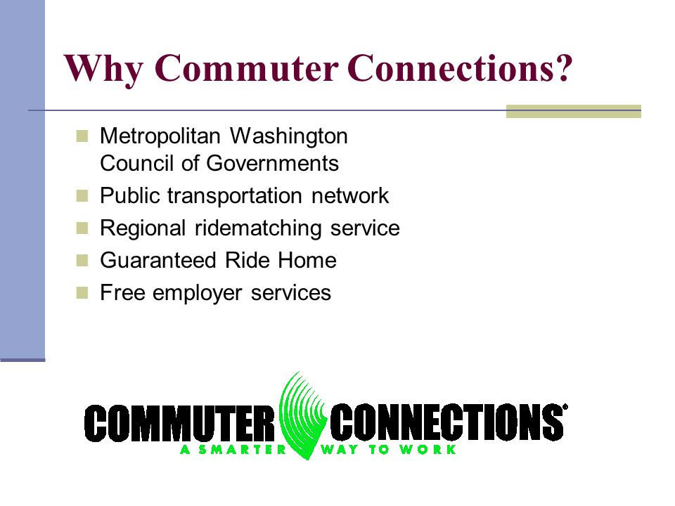 Metropolitan Washington Council of Governments Public transportation network Regional ridematching service Guaranteed Ride Home Free employer services Why Commuter Connections