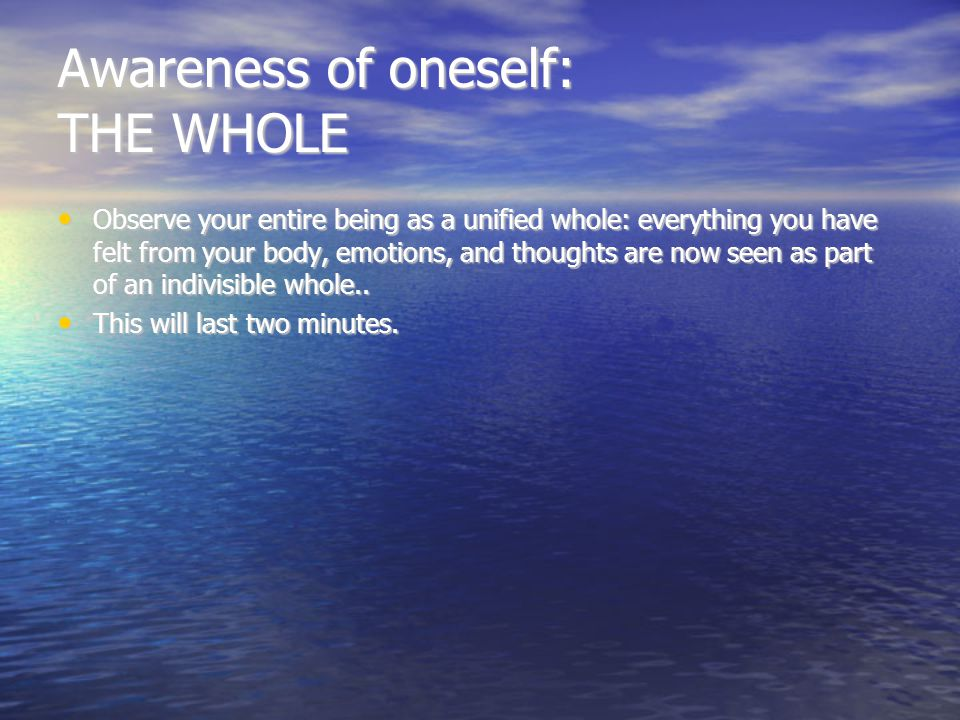 Awareness of oneself: THOUGHTS Observe your thoughts: are your thoughts clear or confused.