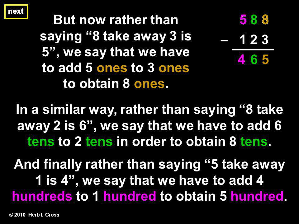 But now rather than saying 8 take away 3 is 5, we say that we have to add 5 ones to 3 ones to obtain 8 ones.
