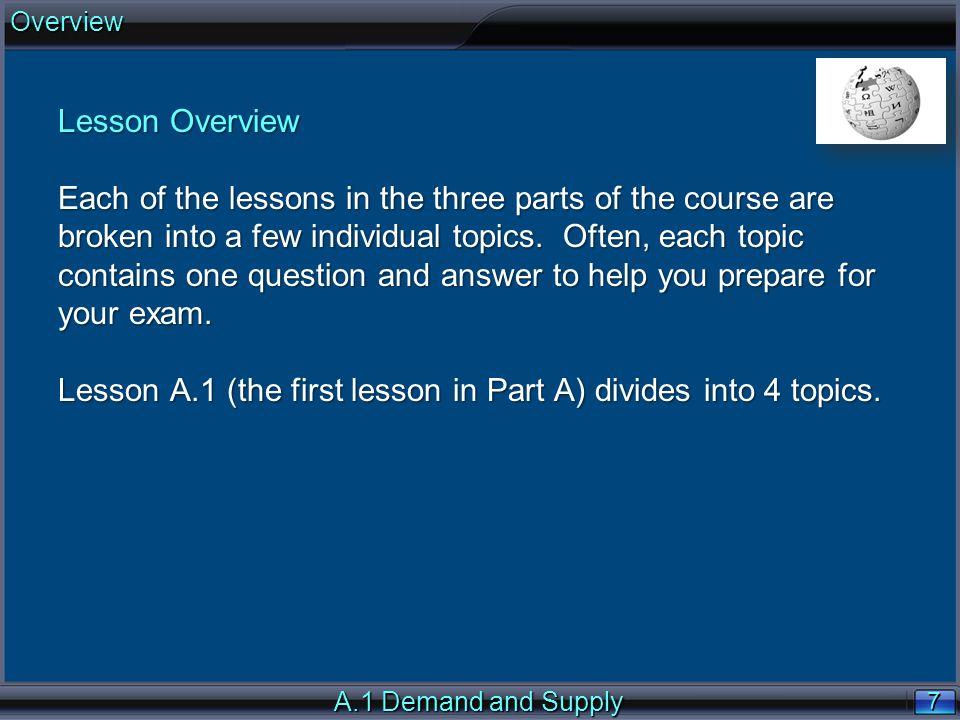 7 7 Lesson Overview Each of the lessons in the three parts of the course are broken into a few individual topics.