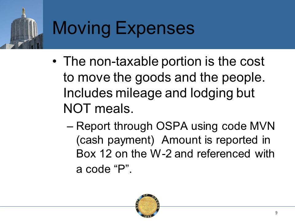 9 Moving Expenses The non-taxable portion is the cost to move the goods and the people.