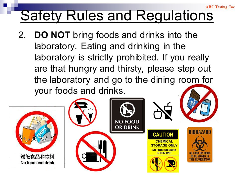 Safety Rules and Regulations 2.DO NOT bring foods and drinks into the laboratory.